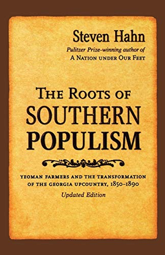 9780195306705: The Roots of Southern Populism: Yeoman Farmers and the Transformation of the Georgia Upcountry, 1850-1890