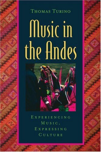 9780195306736: Music in the Andes: Experiencing Music, Expressing Culture (Global Music Series)
