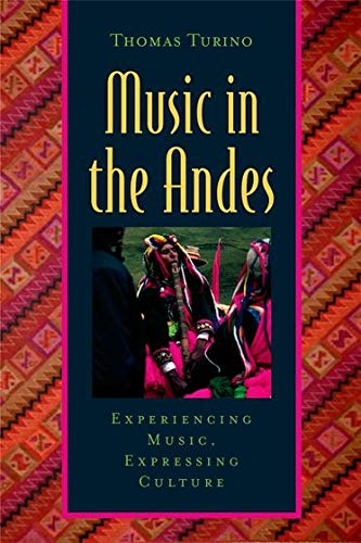 9780195306743: Music in the Andes: Experiencing Music, Expressing Culture (Global Music Series)