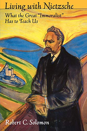 "9780195306774: Living with Nietzsche: What the Great ""Immoralist"" Has to Teach Us"