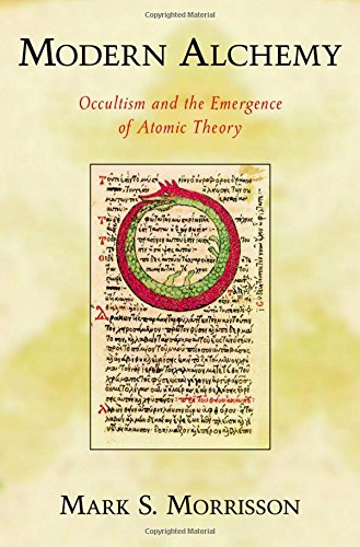 9780195306965: Modern Alchemy: Occultism and the Emergence of Atomic Theory