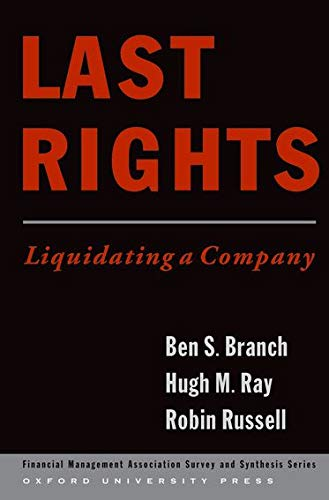 9780195306989: Last Rights: Liquidating a Company (Financial Management Association Survey and Synthesis)