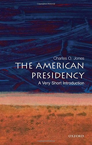 9780195307016: The American Presidency: A Very Short Introduction
