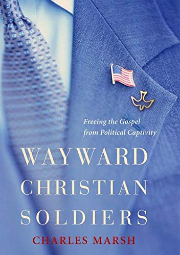 9780195307207: Wayward Christian Soldiers: Freeing the Gospel from Political Captivity