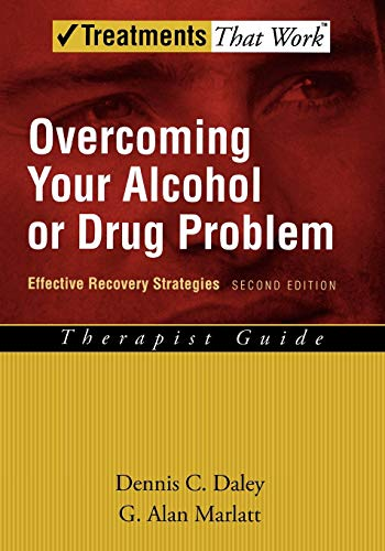 9780195307733: Overcoming Your Alcohol or Drug Problem: Effective Recovery Strategies, Therapist Guide (Treatments That Work)