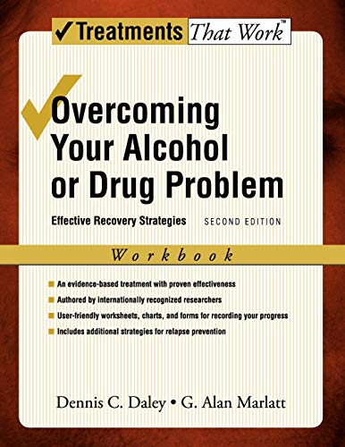 9780195307740: Overcoming Your Alcohol or Drug Problem: Effective Recovery Strategies Workbook (Treatments That Work)