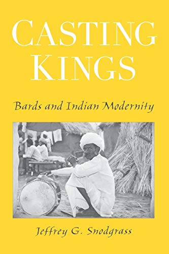 9780195307757: Casting Kings: Bards and Indian Modernity