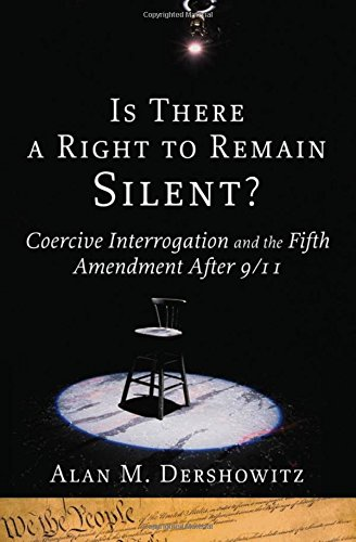 Is There a Right to Remain Silent?: Alan M. Dershowitz