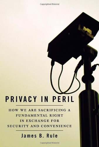 9780195307832: Privacy in Peril: How We are Sacrificing a Fundamental Right in Exchange for Security and Convenience