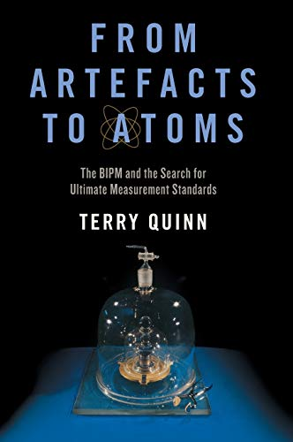 9780195307863: From Artefacts to Atoms: The BIPM and the Search for Ultimate Measurement Standards