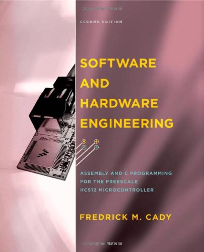 Software and Hardware Engineering: Assembly and C: Cady, Fredrick M.