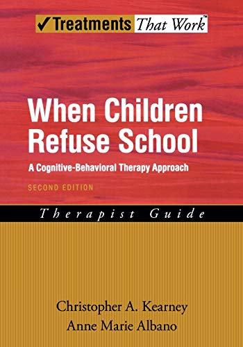 9780195308303: When Children Refuse School: A Cognitive-Behavioral Therapy Approach Therapist Guide (Treatments That Work)