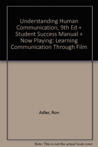 9780195308402: Understanding Human Communication, Ninth Edition, Student Success Manual and Now Playing: Learning Communication through Film
