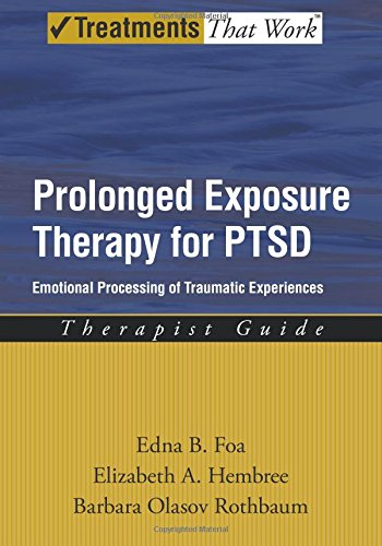 9780195308501: Prolonged Exposure Therapy for PTSD: Therapist Guide: Emotional processing of traumatic experiences