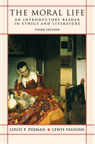 9780195308518: The Moral Life: An Introductory Reader in Ethics and Literature