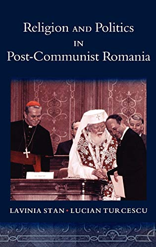 9780195308532: Religion and Politics in Post-Communist Romania (Religion and Global Politics)