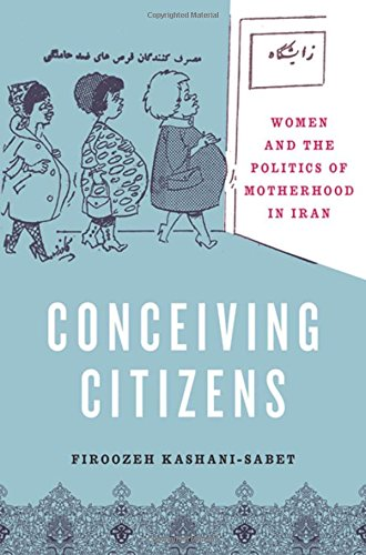 9780195308860: Conceiving Citizens: Women and the Politics of Motherhood in Iran
