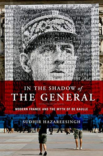 9780195308884: In the Shadow of the General: Modern France and the Myth of De Gaulle