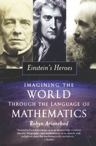 9780195308907: Einstein's Heroes: Imagining the World through the Language of Mathematics