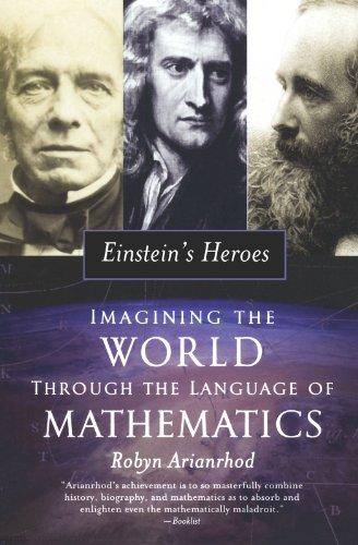 9780195308907: Einstein's Heroes: Imagining the World through the Language of Mathematics