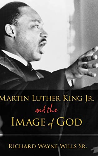 9780195308990: Martin Luther King, Jr., and the Image of God