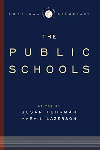 The Public Schools (Institutions of American Democracy): Oxford University Press,