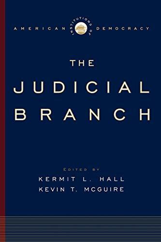 Judicial Branch (Institutions of American Democracy): ed. Kermit L.