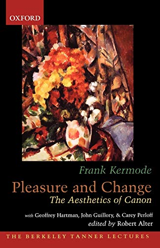 9780195309355: Pleasure and Change: The Aesthetics of Canon (The Berkeley Tanner Lectures)