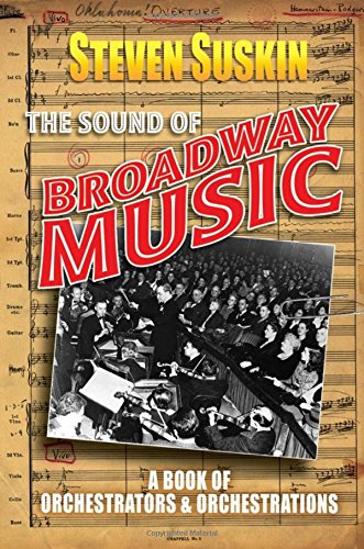 9780195309478: The Sound of Broadway Music: A Book of Orchestrators and Orchestrations