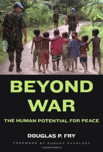 9780195309485: Beyond War: The Human Potential for Peace
