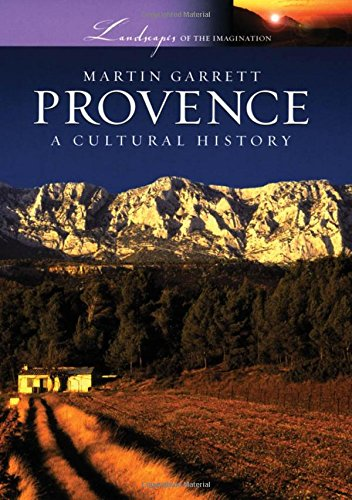 9780195309577: Provence: A Cultural History (Landscapes of the Imagination)