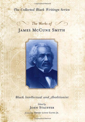9780195309614: The Works of James McCune Smith: Black Intellectual and Abolitionist (Collected Black Writings)
