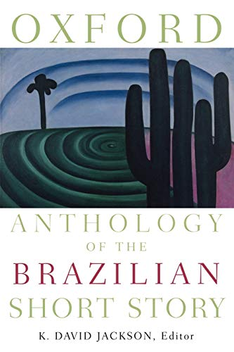 Oxford Anthology of the Brazilian Short Story: K. David Jackson