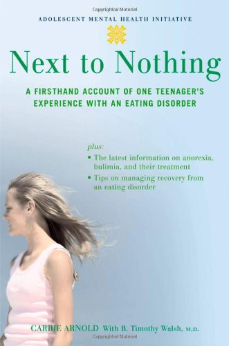 9780195309652: Next to Nothing: A Firsthand Account of One Teenager's Experience with an Eating Disorder (Adolescent Mental Health Initiative)
