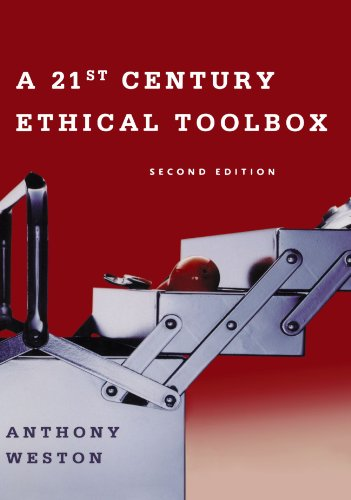 A 21st Century Ethical Toolbox: Anthony Weston