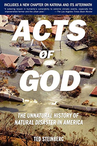 9780195309683: Acts of God: The Unnatural History of Natural Disaster in America