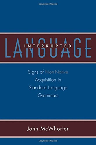 9780195309805: Language Interrupted: Signs of Non-Native Acquisition in Standard Language Grammars