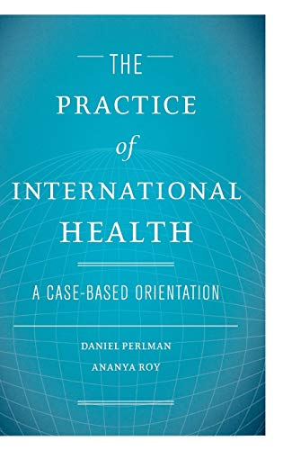 9780195310276: The Practice of International Health: A Case-Based Orientation
