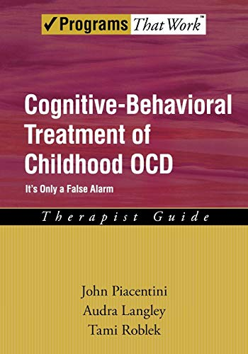9780195310511: Cognitive-Behavioral Treatment of Childhood OCD: It's Only a False Alarm Therapist Guide (Treatments That Work)
