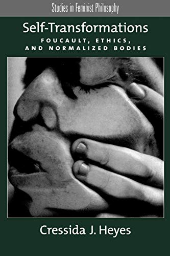 9780195310542: Self-Transformations: Foucault, Ethics, and Normalized Bodies (Studies in Feminist Philosophy)