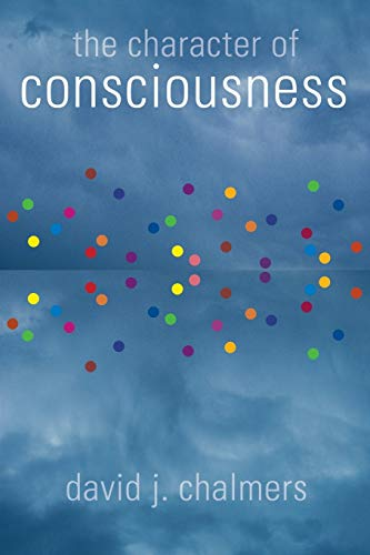 9780195311112: The Character of Consciousness (Philosophy of Mind)