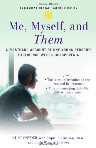 9780195311235: Me, Myself, and Them: A Firsthand Account of One Young Person's Experience with Schizophrenia (Adolescent Mental Health Initiative)
