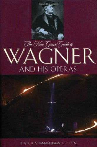 9780195311280: The New Grove Guide to Wagner and His Operas (New Grove Operas)
