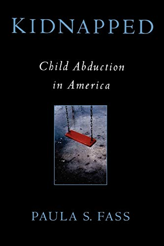 9780195311419: Kidnapped: Child Abduction in America