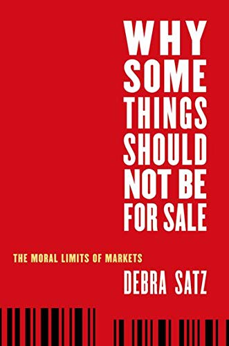 9780195311594: Why Some Things Should Not Be for Sale: The Moral Limits of Markets (Oxford Political Philosophy)