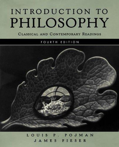 Introduction to Philosophy: Classical and Contemporary Readings: Editor-Louis P. Pojman;