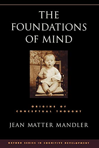 9780195311839: The Foundations of Mind: Origins of Conceptual Thought (Oxford Series in Cognitive Development)