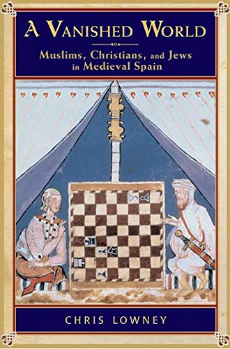 9780195311914: A Vanished World: Muslims, Christians, and Jews in Medieval Spain