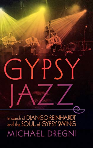 9780195311921: Gypsy Jazz: In Search of Django Reinhardt and the Soul of Gypsy Swing