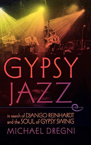 9780195311921: Gypsy Jazz: In Search of Django Reinhardt and the Soul of Gypsy Swing